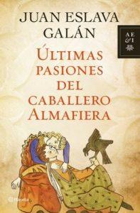 Últimas pasiones del caballero Almafiera – Juan Eslava Galán [ePub & Kindle]