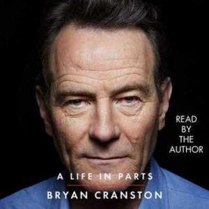A Life in Parts – Bryan Cranston [Narrado por Bryan Cranston] [Audiolibro] [English]