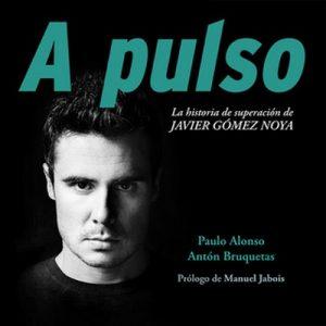 A pulso. La historia de superación de Javier Gómez Noya – Paulo Alonso,Anton Bruquetas [Narrado por Gustavo Ausín] [Audiolibro] [Español]