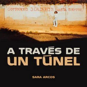 A traves de un túnel – Sara Arcos [Narrado por Norma Araiza] [Audiolibro] [Español]