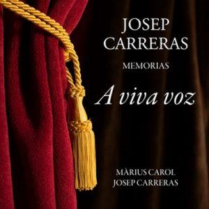 A viva voz. Josep Carreras, memorias – Màrius Carol  [Narrado por Germán Gijón] [Audiolibro] [Español]