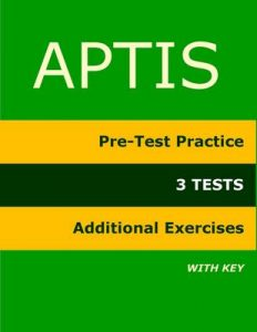 APTIS: Pre-Test Practice, 3 TESTS, Additional Exercises: Training Material for the Aptis Test – Patricia Alegría [Kindle & PDF] [English]