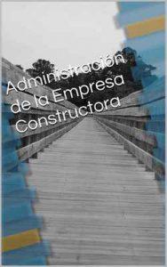 Administración de la Empresa Constructora – Jose Adolfo Herrera, Nelson Martínez [ePub & Kindle]