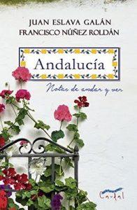 Andalucía: Notas de andar y ver – Juan Eslava Galán, Francisco Núñez Roldán [ePub & Kindle]