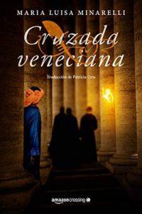 Cruzada veneciana (Misterios venecianos nº 4) – Maria Luisa Minarelli, Patricia Orts García [ePub & Kindle]