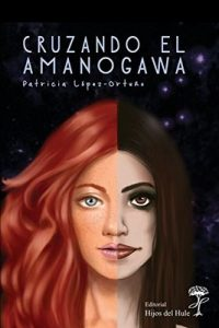 Cruzando el Amanogawa – Patricia López Ortuño, Samantha López [ePub & Kindle]