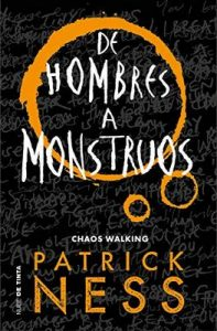 De hombres a monstruos (Chaos Walking 3) – Patrick Ness [ePub & Kindle]