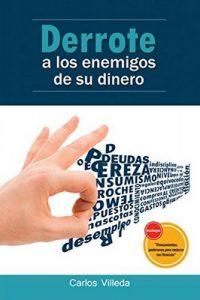 Derrote a los enemigos de su dinero – Carlos Villeda [ePub & Kindle]