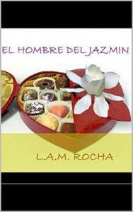 El Hombre del Jazmin (Revisado) – Luis Mejia Rocha [ePub & Kindle]