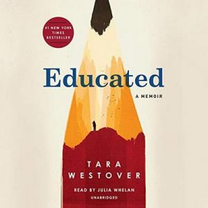 Educated, A Memoir – Tara Westover [Narrado por Julia Whelan] [Audiolibro] [English]