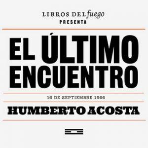 El último encuentro – Humberto Acosta [Narrado por Humberto Acosta] [Audiolibro] [Español]
