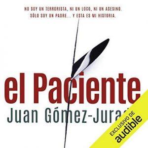 El Paciente – Juan Gómez-Jurado [Narrado por Pau Ferrer] [Audiolibro] [Español]