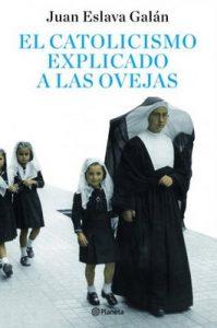 El catolicismo explicado a las ovejas – Juan Eslava Galán [ePub & Kindle]