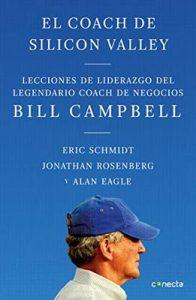 El coach de Sillicon Valley: Lecciones de liderazgo del legendario coach de negocios – Eric Schmidt, Jonathan Rosenberg, Alan Eagle [ePub & Kindle]