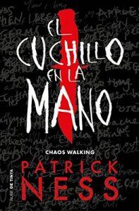El cuchillo en la mano (Chaos Walking 1) – Patrick Ness, Alexandre Casal Vázquez [ePub & Kindle]
