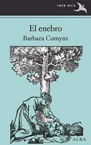 El enebro (Rara Avis nº 43) –  Barbara Comyns, Miguel Ros González [ePub & Kindle]