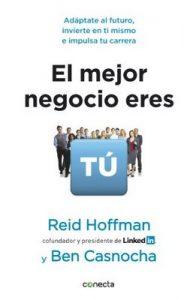 El mejor negocio eres tú: Adáptate al futuro, invierte en ti mismo e implusa tu carrera – Reid Hoffnman [ePub & Kindle]