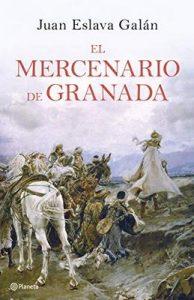 El mercenario de Granada – Juan Eslava Galán [ePub & Kindle]