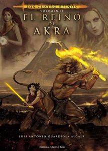 El reino de Akra (Los cuatro reinos nº 2) – Guardiola Alcalá, Luis Antonio, Javier Charro [ePub & Kindle]