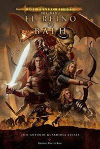 El reino de Balh (Los cuatro reinos nº 1) – Luis Antonio Guardiola Alcalá, Javier Charro [ePub & Kindle]