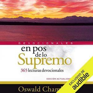 En Pos de Lo Supremo: 365 lecturas devocionales – Oswald Chambers [Narrado por Carles Sianes] [Audiolibro] [Español]