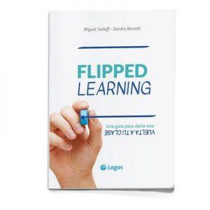 Flipped Learning: Una guía para darle una vuelta a tu clase – Miguel Sedoff, Sandra Bonetti [ePub & Kindle]