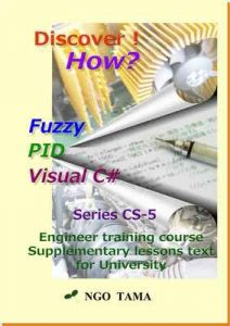 Fuzzy+PID+Visual C#: Training materials for engineer (Discover! How? Book 9) – NGO TAMA [ePub & Kindle] [English]
