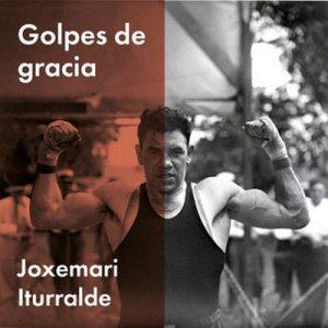 Golpes de gracia – Joxemari Iturralde [Narrado por Hernan Fernandez] [Audiolibro] [Español]
