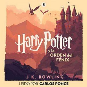 Harry Potter y la Orden del Fénix (Harry Potter 5) – J.K. Rowling [Narrado por Carlos Ponce] [Audiolibro] [Español]