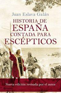 Historia de España contada para escépticos – Juan Eslava Galán [ePub & Kindle]