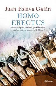 Homo erectus: Manual para hombres que no deben leer las mujeres (aunque allá ellas…) – Juan Eslava Galán [ePub & Kindle]