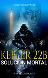 Kepler 22B: Solución mortal – A. M. Vozmediano [ePub & Kindle]