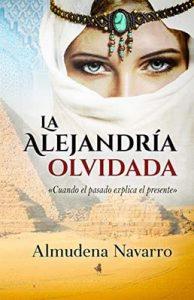 La Alejandría olvidada: Cuando el pasado explica el presente – Almudena Navarro, Alexia Jorques [ePub & Kindle]