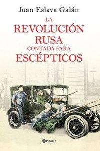La Revolución rusa contada para escépticos – Juan Eslava Galán [ePub & Kindle]