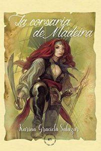 La corsaria de Madeira –  Karina Graciela Salazar [ePub & Kindle]
