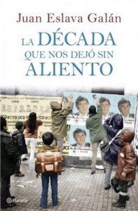 La década que nos dejó sin aliento – Juan Eslava Galán [ePub & Kindle]