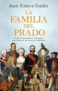 La familia del Prado: Un paseo desenfadado y sorprendente por el museo de los Austrias y los Borbones – Juan Eslava Galán [ePub & Kindle]
