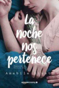 La noche nos pertenece – Amabile Giusti, Patricia Orts García [ePub & Kindle]