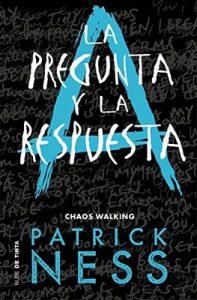 La pregunta y la respuesta (Chaos Walking 2) – Patrick Ness, Ricard Gil Giner [ePub & Kindle]