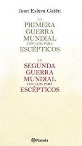 La primera y segunda guerra mundial contada para escépticos (pack) – Juan Eslava Galán [ePub & Kindle]