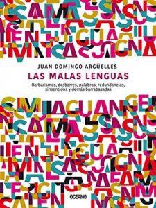Las malas lenguas: Barbarismos, desbarres, palabros, redundancias, sinsentidos y demás barrabasadas (Studio) – Juan Domingo Argüelles [ePub & Kindle]