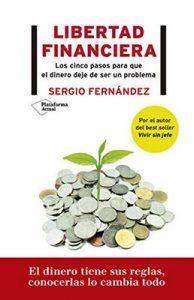Libertad financiera: Los cinco pasos para que el dinero deje de ser un problema – Sergio Fernández  [ePub & Kindle]