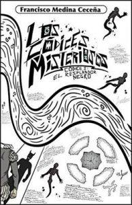 Los Códices Misteriosos: Códice I : El Resplandor Negro – Francisco Medina Ceceña [ePub & Kindle]