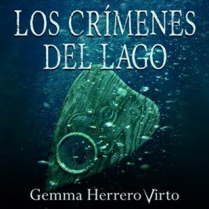 Los crímenes del lago – Gemma Herrero Virto [Narrado por Íñigo Álvarez de Lara] [Audiolibro] [Español]