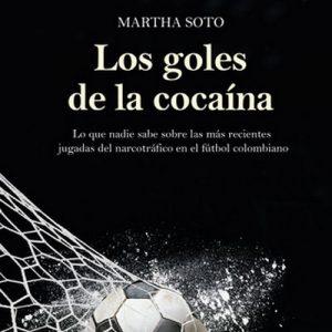 Los goles de la cocaína – Martha Soto [Narrado por Mara Brenner] [Audiolibro] [Español]