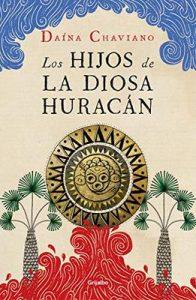 Los hijos de la Diosa Huracán – Daína Chaviano [ePub & Kindle]
