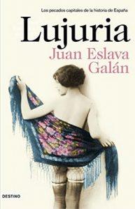 Lujuria: Los pecados capitales de la historia de España – Juan Eslava Galán [ePub & Kindle]