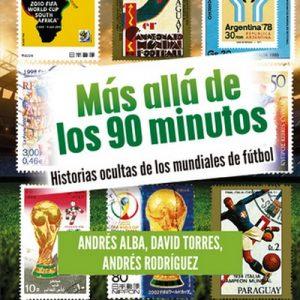 Más allá de los 90 minutos – Edgar Rodríguez, Andrés Alba, Santiago Torres [Narrado por German Torre] [Audiolibro] [Español]