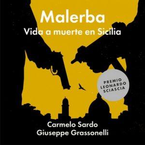 Malerba: Vida a muerte en Sicilia – Giuseppe Grassonelli, Carmelo Sardo [Narrado por Alberto Mieza] [Audiolibro] [Español]