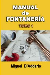 Manual de fontanería: Tomo 1 – Miguel D'Addario [ePub & Kindle]
